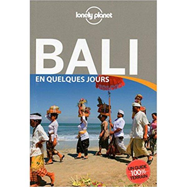 Bali en quelques jours Lonely Planet (français)